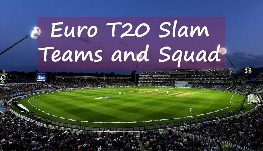 Teams Groups Euro t20 slam